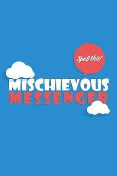 Mischievous Messenger