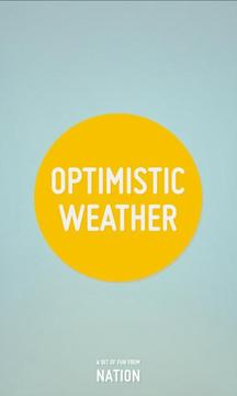 Optimistic Weather