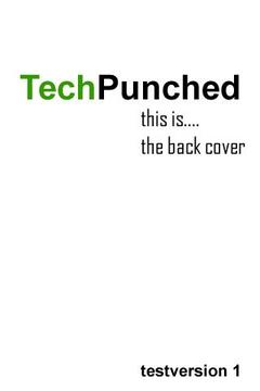 TechPunched First Edition
