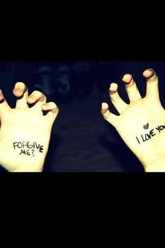 Forgive me, I love you