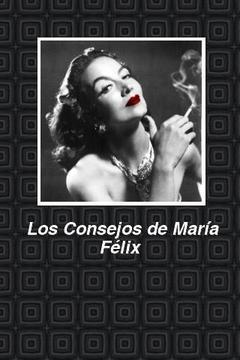 Los Consejos de María Félix