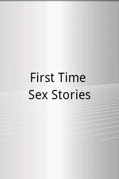 First Time Sex Stories